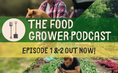 The Food Grower Podcast – Out Now